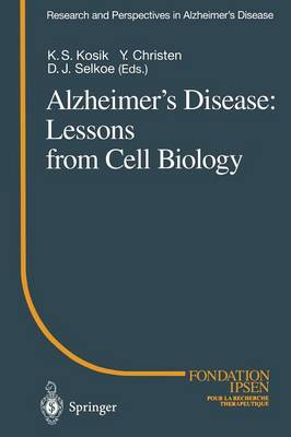 Alzheimer's Disease: Lessons from Cell Biology - Research and Perspectives in Alzheimer's Disease (Paperback)