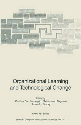 Organizational Learning and Technological Change - Nato ASI Subseries F: 141 (Paperback)