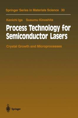 Process Technology for Semiconductor Lasers: Crystal Growth and Microprocesses - Springer Series in Materials Science 30 (Paperback)