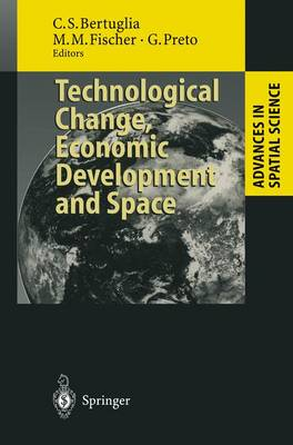 Technological Change, Economic Development and Space - Advances in Spatial Science (Paperback)