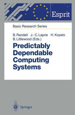 Predictably Dependable Computing Systems - ESPRIT Basic Research Series (Paperback)