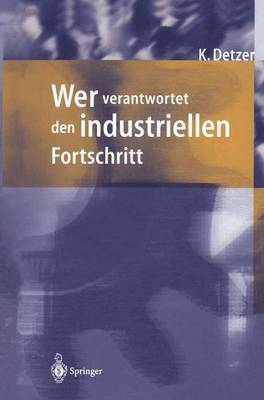 Wer Verantwortet den Industriellen Fortschritt? (Paperback)