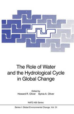 The Role of Water and the Hydrological Cycle in Global Change - Nato ASI Subseries I: 31 (Paperback)