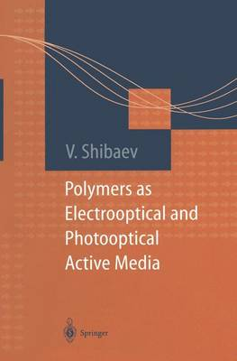 Polymers as Electrooptical and Photooptical Active Media - Macromolecular Systems - Materials Approach (Paperback)