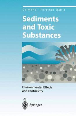 Sediments and Toxic Substances: Environmental Effects and Ecotoxicity - Environmental Science (Paperback)