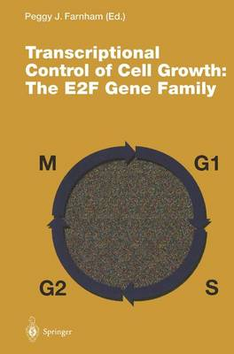 Transcriptional Control of Cell Growth: The E2F Gene Family - Current Topics in Microbiology and Immunology 208 (Paperback)