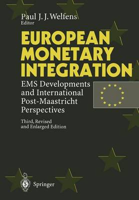 European Monetary Integration: EMS Developments and International Post-Maastricht Perspectives (Paperback)