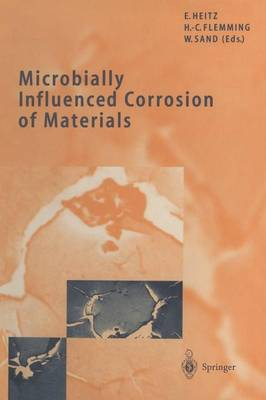 Microbially Influenced Corrosion of Materials: Scientific and Engineering Aspects (Paperback)