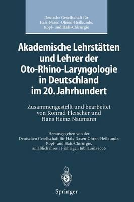 Akademische Lehrstatten und Lehrer der Oto-Rhino-Laryngologie in Deutschland im 20. Jahrhundert (Paperback)