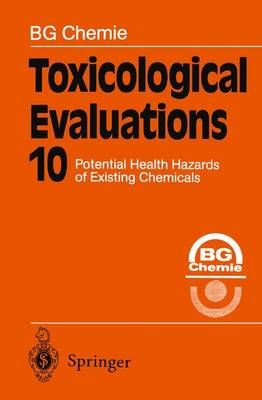Toxicological Evaluations: Potential Health Hazards of Existing Chemicals - Toxicological Evaluations 10 (Paperback)