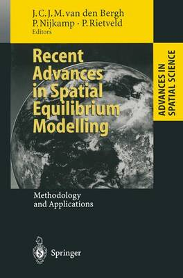 Recent Advances in Spatial Equilibrium Modelling: Methodology and Applications - Advances in Spatial Science (Paperback)