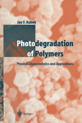 Photodegradation of Polymers: Physical Characteristics and Applications (Paperback)