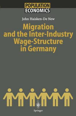 Migration and the Inter-Industry Wage Structure in Germany - Population Economics (Paperback)