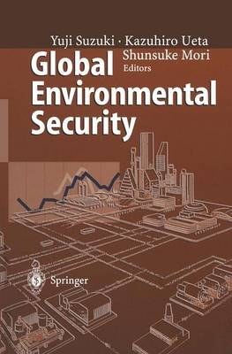 Global Environmental Security: From Protection to Prevention (Paperback)