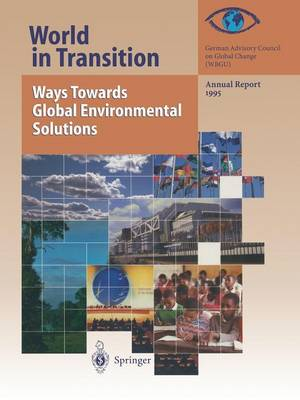 World in Transition: Ways Towards Global Environmental Solutions: Annual Report 1995 - World in Transition 1995 (Paperback)