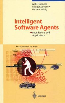 Intelligent Software Agents: Foundations and Applications (Paperback)