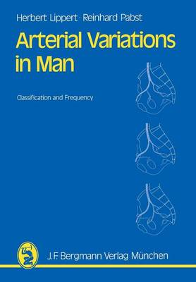 Arterial Variations in Man: Classification and Frequency (Paperback)