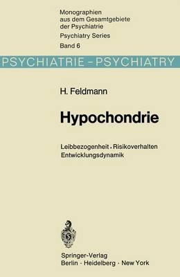 Hypochondrie - Monographien Aus dem Gesamtgebiete der Psychiatrie 6 (Paperback)
