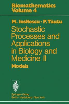 Stochastic processes and applications in biology and medicine II: Models - Biomathematics 4 (Paperback)