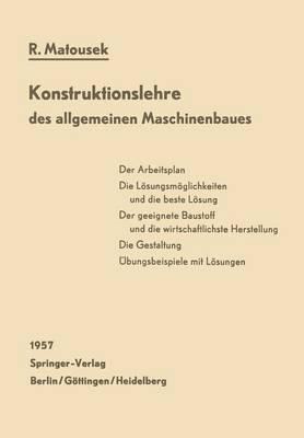 Konstruktionslehre Des Allgemeinen Maschinenbaues: Ein Lehrbuch F�r Angehende Konstrukteure Unter Besonderer Ber�cksichtigung Des Leichtbaues (Paperback)