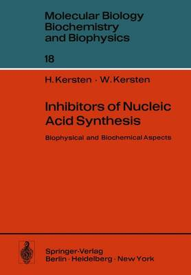 Inhibitors of Nucleic Acid Synthesis: Biophysical and Biochemical Aspects - Molecular Biology, Biochemistry and Biophysics   Molekularbiologie, Biochemie und Biophysik 18 (Paperback)