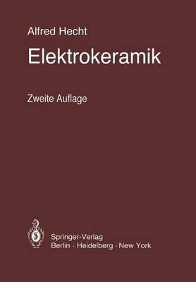 Elektrokeramik: Werkstoffe - Herstellung - Pr fung - Anwendungen (Paperback)