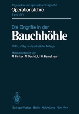 Die Eingriffe in Der Bauchh hle - Kirschnersche Allgemeine Und Spezielle Operationslehre / Kir 7 / 1 (Paperback)