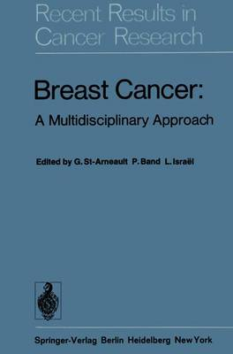 Breast Cancer: A Multidisciplinary Approach - Recent Results in Cancer Research 57 (Paperback)