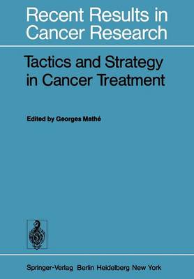 Tactics and Strategy in Cancer Treatment - Recent Results in Cancer Research 62 (Paperback)