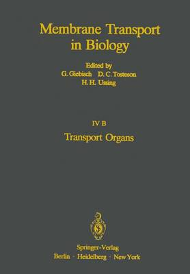 Transport Organs: Parts A and B - Membrane Transport in Biology 4 (Paperback)
