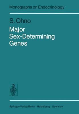 Major Sex-Determining Genes - Monographs on Endocrinology 11 (Paperback)