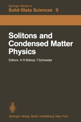 Solitons and Condensed Matter Physics: Proceedings of the Symposium on Nonlinear (Soliton) Structure and Dynamics in Condensed Matter, Oxford, England, June 27-29, 1978 - Springer Series in Solid-State Sciences 8 (Paperback)