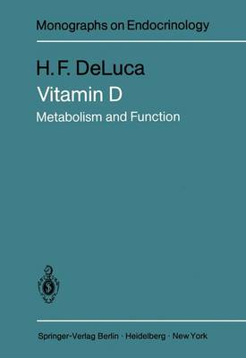 Vitamin D: Metabolism and Function - Monographs on Endocrinology 13 (Paperback)