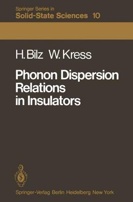 Phonon Dispersion Relations in Insulators - Springer Series in Solid-State Sciences 10 (Paperback)