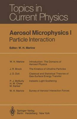 Aerosol Microphysics I: Particle Interactions - Topics in Current Physics 16 (Paperback)