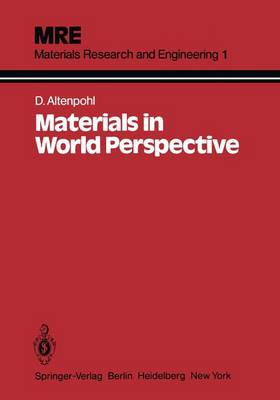 Materials in World Perspective: Assessment of Resources, Technologies and Trends for Key Materials Industries - Materials Research and Engineering (Paperback)
