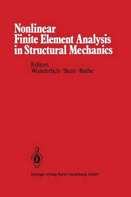 Nonlinear Finite Element Analysis in Structural Mechanics: Proceedings of the Europe-U.S. Workshop Ruhr-Universitat Bochum, Germany, July 28-31, 1980 (Paperback)