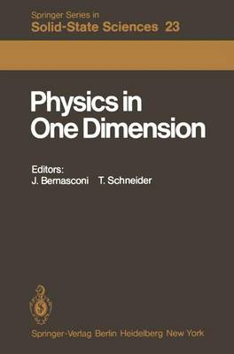 Physics in One Dimension: Proceedings of an International Conference Fribourg, Switzerland, August 25-29, 1980 - Springer Series in Solid-State Sciences 23 (Paperback)