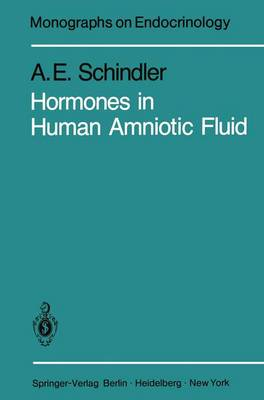 Hormones in Human Amniotic Fluid - Monographs on Endocrinology 21 (Paperback)