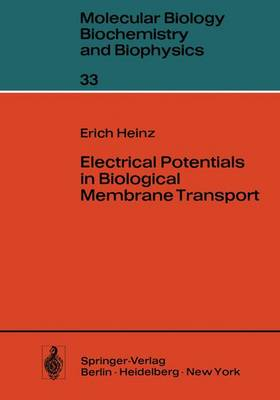 Electrical Potentials in Biological Membrane Transport - Molecular Biology, Biochemistry and Biophysics   Molekularbiologie, Biochemie und Biophysik 33 (Paperback)