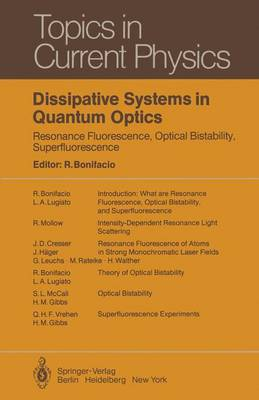 Dissipative Systems in Quantum Optics: Resonance Fluorescence, Optical Bistability, Superfluorescence - Topics in Current Physics 27 (Paperback)