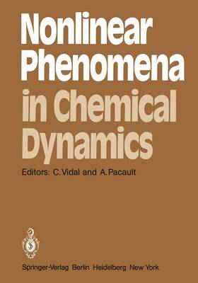 Nonlinear Phenomena in Chemical Dynamics: Proceedings of an International Conference, Bordeaux, France, September 7-11, 1981 - Springer Series in Synergetics 12 (Paperback)