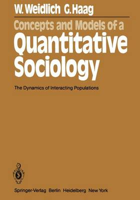 Concepts and Models of a Quantitative Sociology: The Dynamics of Interacting Populations - Springer Series in Synergetics 14 (Paperback)