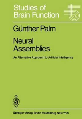 Neural Assemblies: An Alternative Approach to Artificial Intelligence - Studies of Brain Function 7 (Paperback)