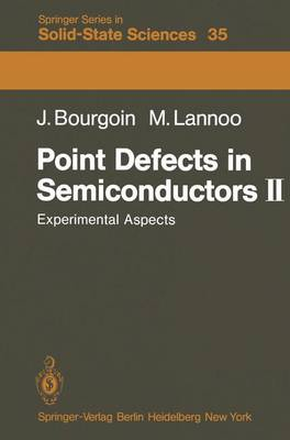 Point Defects in Semiconductors II: Experimental Aspects - Springer Series in Solid-State Sciences 35 (Paperback)