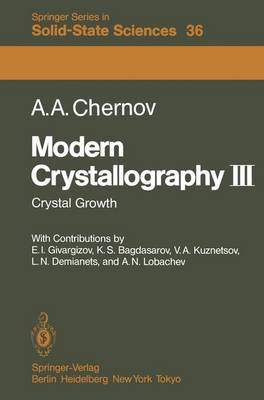 Modern Crystallography III: Crystal Growth - Springer Series in Solid-State Sciences 36 (Paperback)