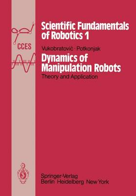 Dynamics of Manipulation Robots: Theory and Application - Scientific Fundamentals of Robotics 1 (Paperback)