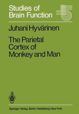 The Parietal Cortex of Monkey and Man - Studies of Brain Function 8 (Paperback)