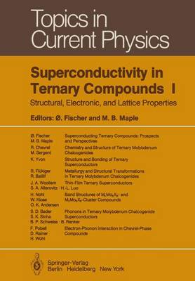 Superconductivity in Ternary Compounds I: Structural, Electronic, and Lattice Properties - Topics in Current Physics 32 (Paperback)