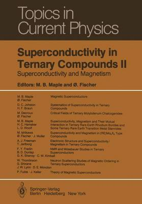 Superconductivity in Ternary Compounds II: Superconductivity and Magnetism - Topics in Current Physics 34 (Paperback)